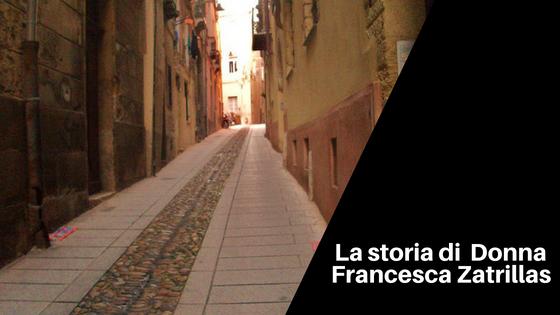 Storia sarda La storia di Donna Francesca Zatrillas