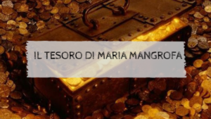 Il tesoro di Maria Mangrofa
