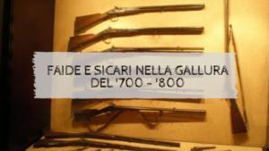 FAIDE E SICARI NELLA GALLURA DEL '700 - '800