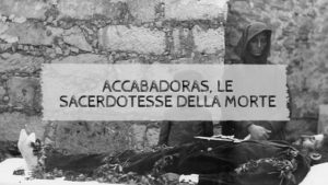 Accabadoras, le sacerdotesse della morte