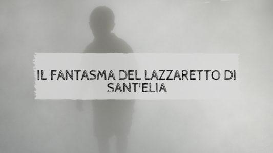 Il fantasma del Lazzaretto di Sant'Elia