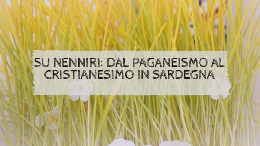 Su Nenniri. Dal Paganeismo al cristianesimo in Sardegna