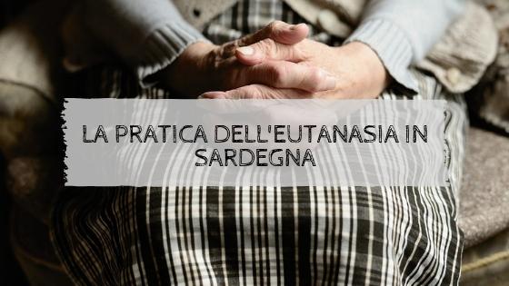 La pratica dell'eutanasia in Sardegna