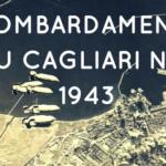 I bombardamenti su Cagliari nel 1943