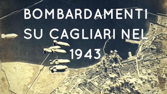 bombardamenti su cagliari nel 1943