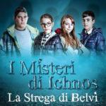 """La strega di Belvì: il primo film della serie """"I misteri di Ichnos"""""""
