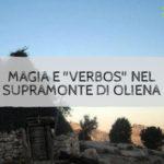 """Magia e """"verbos"""" nel supramonte di Oliena"""