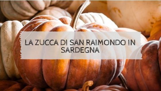 La zucca di San Raimondo in Sardegna